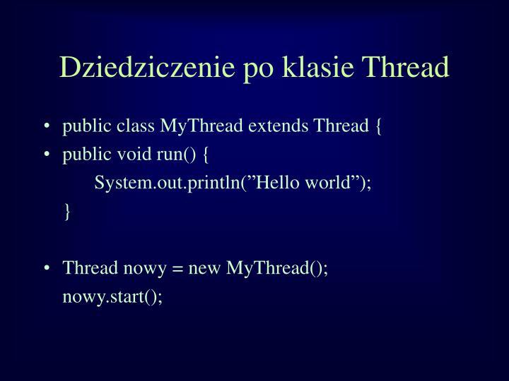 Dziedziczenie po klasie Thread