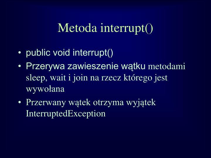 Metoda interrupt()