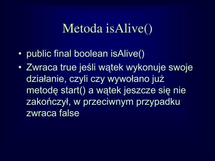 Metoda isAlive()