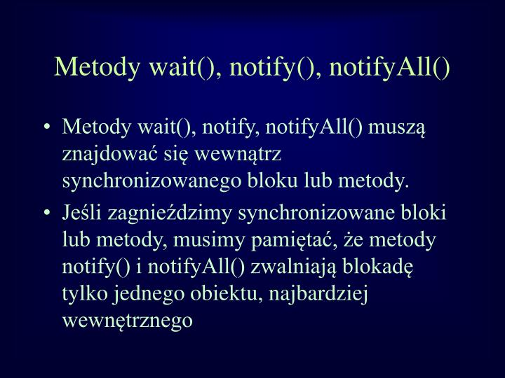 Metody wait(), notify(), notifyAll()