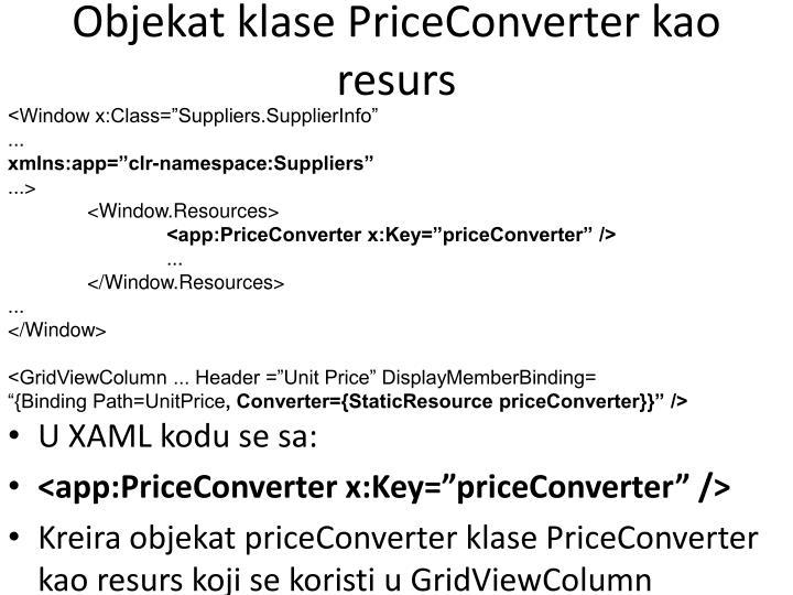 Objekat klase PriceConverter kao resurs