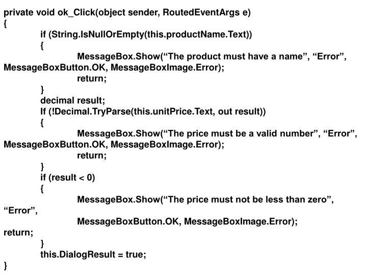 private void ok_Click(object sender, RoutedEventArgs e)