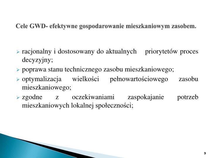 Cele GWD- efektywne gospodarowanie mieszkaniowym zasobem.