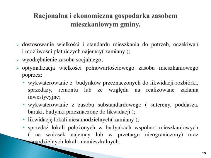 Racjonalna i ekonomiczna gospodarka zasobem mieszkaniowym gminy.