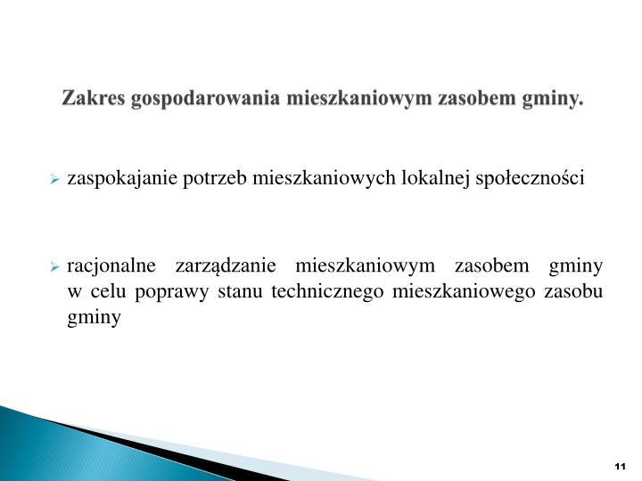 Zakres gospodarowania mieszkaniowym zasobem gminy.