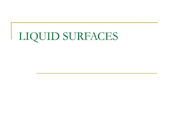 Liquid surfaces