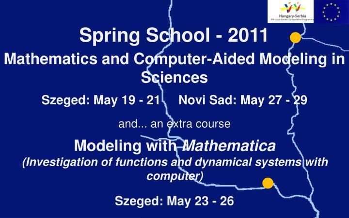 Spring School - 2011