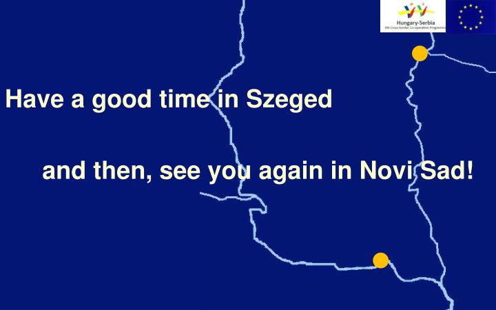 Have a good time in Szeged