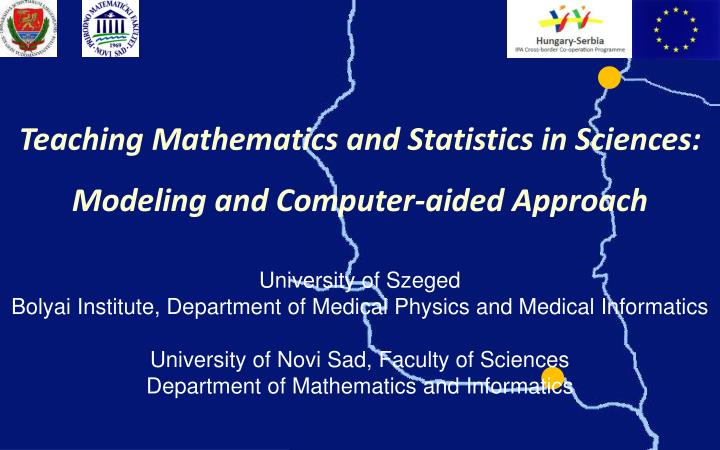 Teaching Mathematics and Statistics in Sciences: