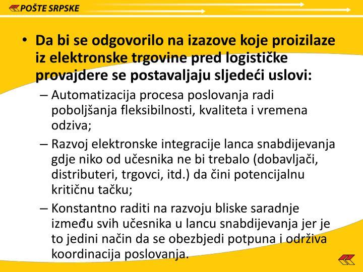 Da bi se odgovorilo na izazove koje proizilaze iz elektronske trgovine pred logističke provajdere se post