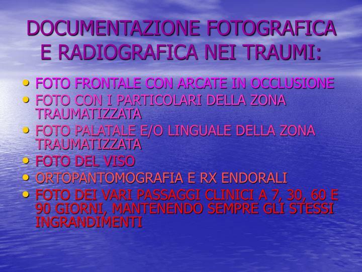 DOCUMENTAZIONE FOTOGRAFICA E RADIOGRAFICA NEI TRAUMI: