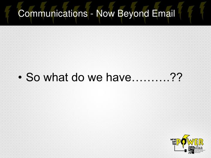 Communications - Now Beyond Email