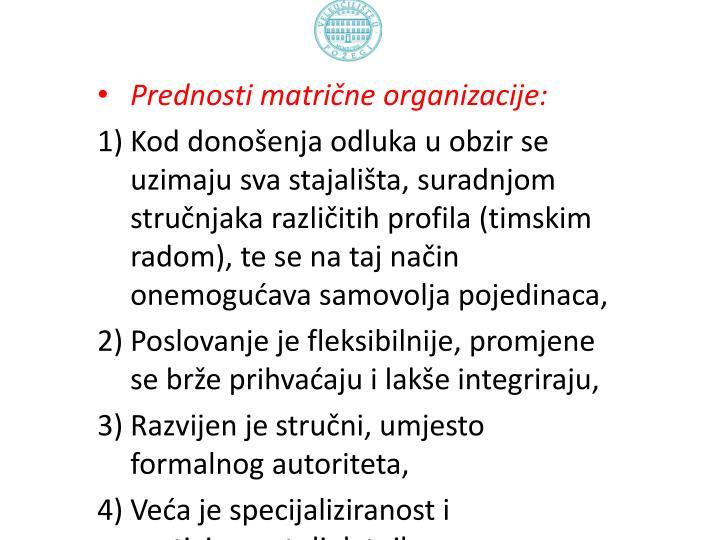 Prednosti matrične organizacije: