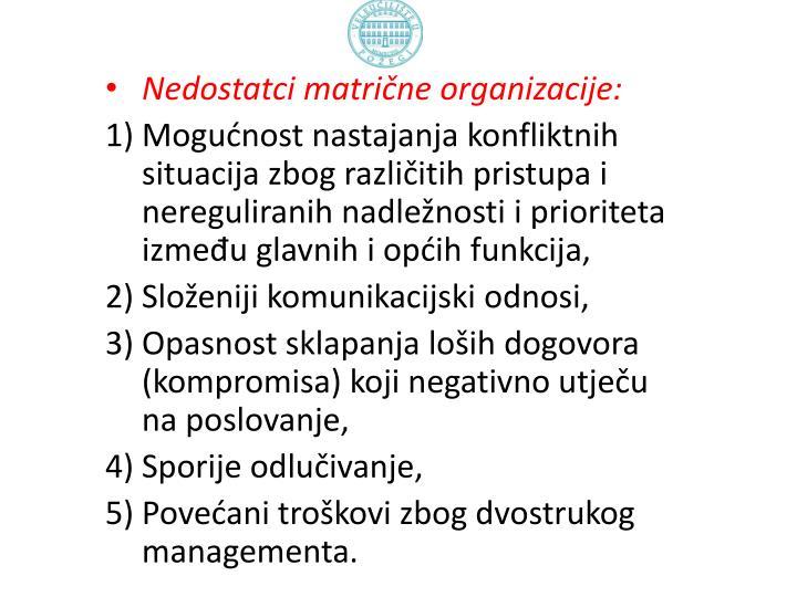 Nedostatci matrične organizacije: