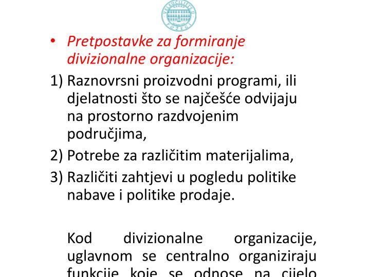 Pretpostavke za formiranje divizionalne organizacije: