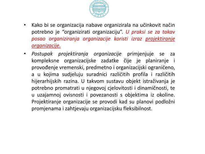 """Kako bi se organizacija nabave organizirala na učinkovit način potrebno je """"organizirati organizaciju""""."""