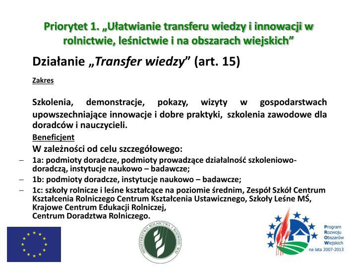 """Priorytet 1. """"Ułatwianie transferu wiedzy i innowacji w rolnictwie, leśnictwie i na obszarach wiejskich"""""""