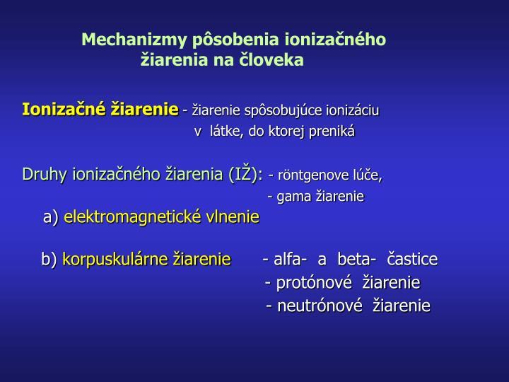 Mechanizmy pôsobenia ionizačného