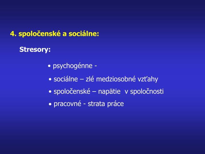 4. spoločenské a sociálne: