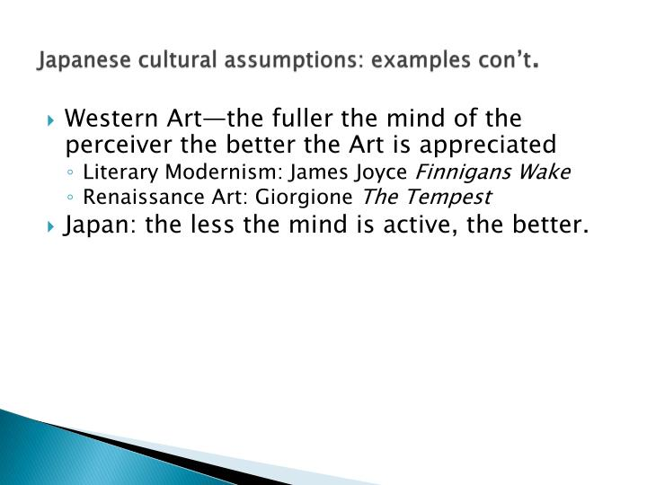Japanese cultural assumptions: examples con't