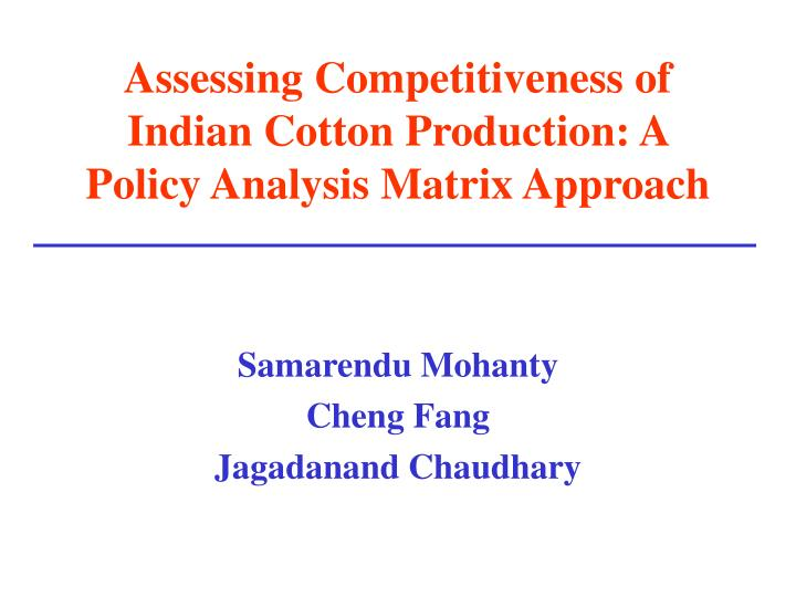 Assessing Competitiveness of Indian Cotton Production: A Policy Analysis Matrix Approach