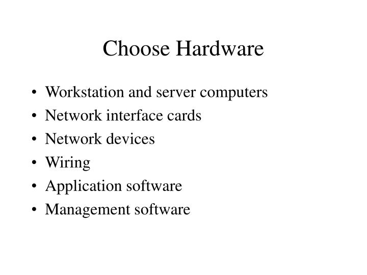 Choose Hardware