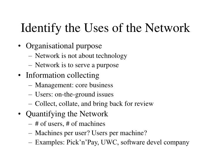 Identify the Uses of the Network