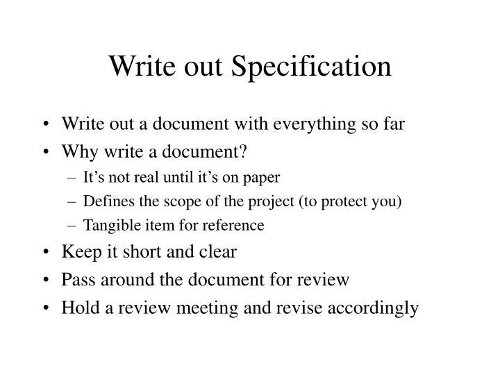 Write out Specification