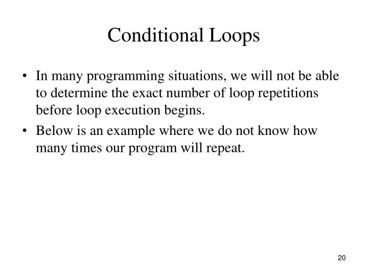 Conditional Loops
