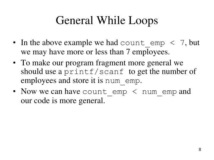 General While Loops