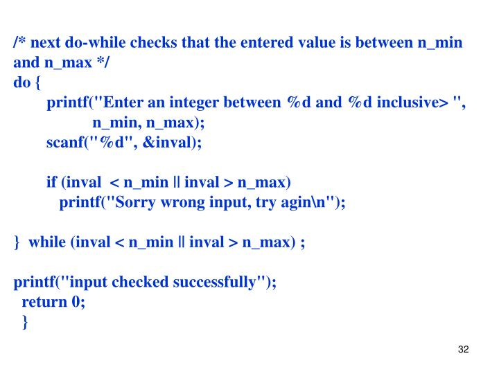 /* next do-while checks that the entered value is between n_min and n_max */