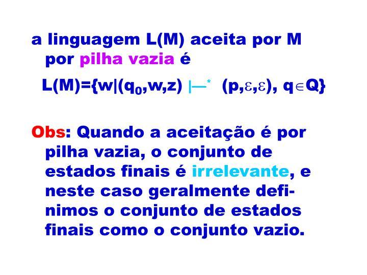 a linguagem L(M) aceita por M por