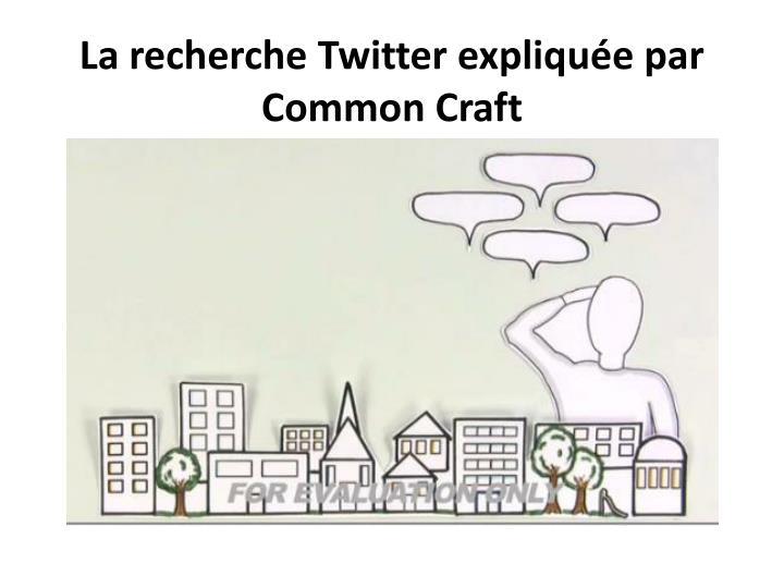 La recherche Twitter expliquée par Common Craft