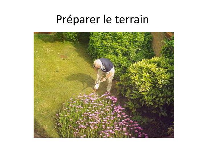 Préparer le terrain