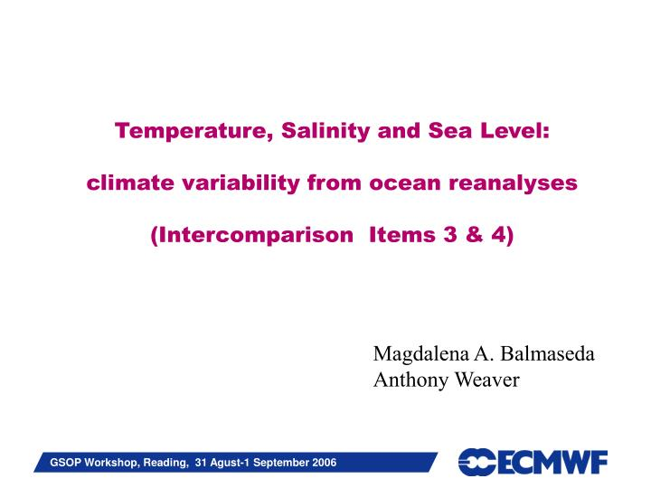 Temperature, Salinity and Sea Level: