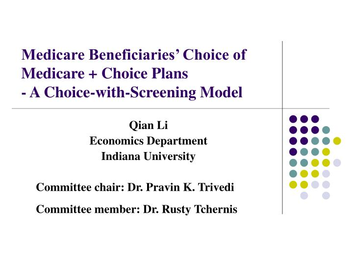 Medicare beneficiaries choice of medicare choice plans a choice with screening model