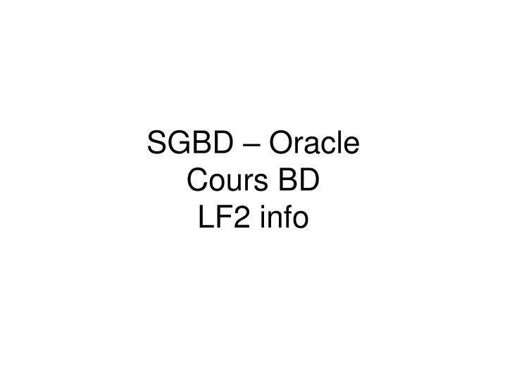 Sgbd oracle cours bd lf2 info