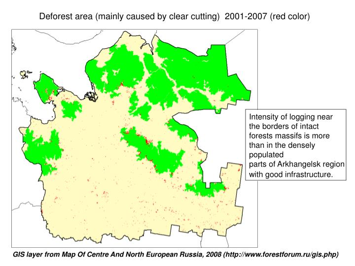 Deforest area (mainly caused by clear cutting)  2001-2007 (red color)