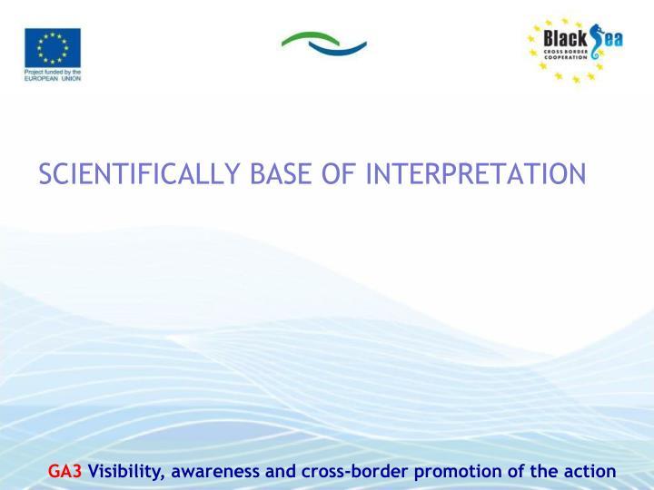 Scientifically base of interpretation