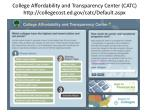 college affordability and transparency center catc http collegecost ed gov catc default aspx
