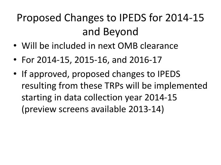 Proposed Changes to IPEDS for 2014-15 and Beyond