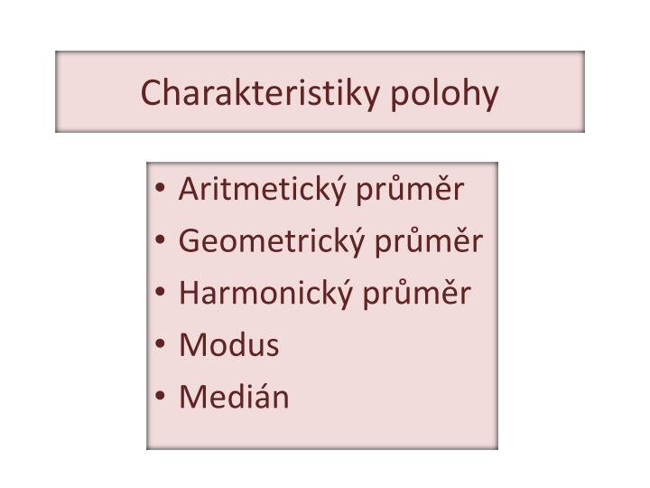 Charakteristiky polohy