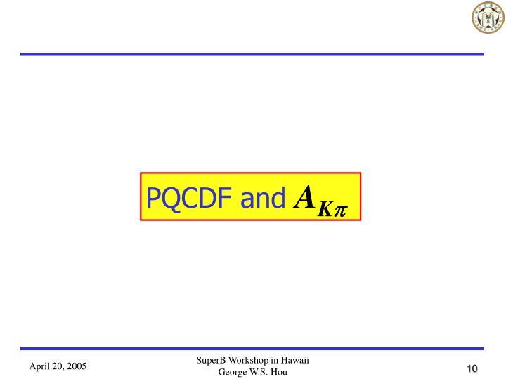 PQCDF and