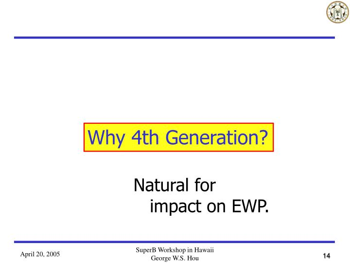 Why 4th Generation?