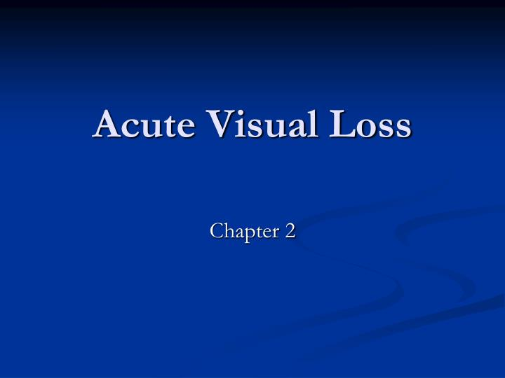 Acute Visual Loss