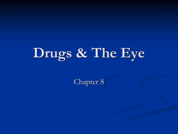 Drugs & The Eye