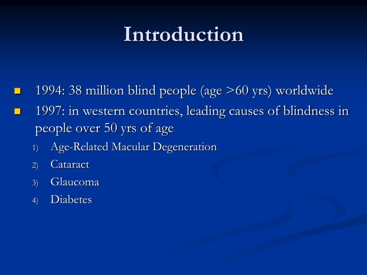 1994: 38 million blind people (age >60 yrs) worldwide