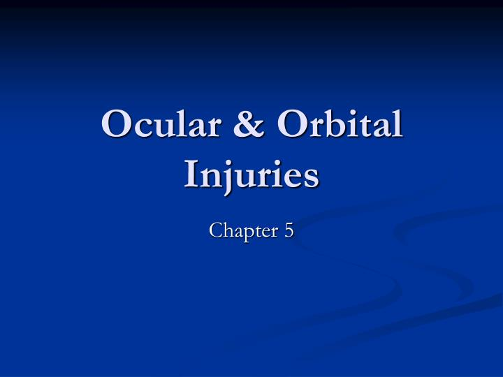 Ocular & Orbital Injuries