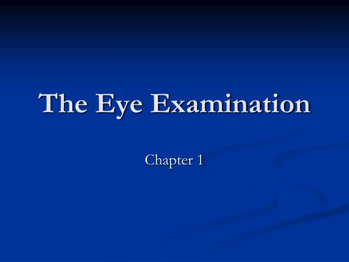 The Eye Examination