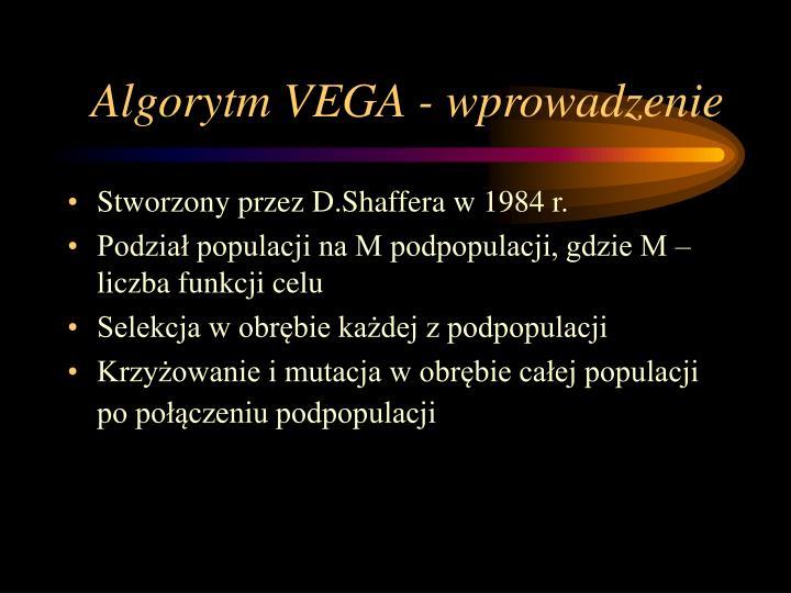 Algorytm VEGA - wprowadzenie